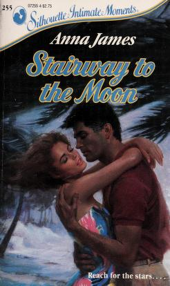 Cover of: Stairway to the Moon (Silhouette Intimate Moments No. 255) (Intimate Moments, No 255) | Anna James