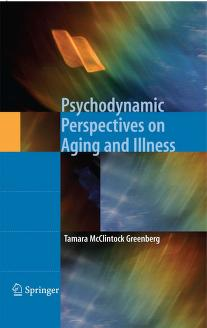 Psychodynamic Perspectives on Aging and Illness by Tamara Greenberg