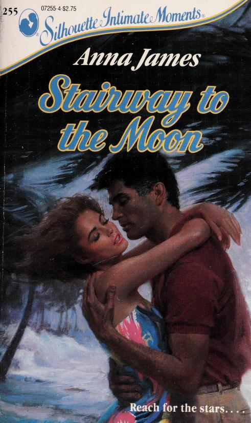 Stairway to the Moon (Silhouette Intimate Moments No. 255) (Intimate Moments, No 255) by Anna James
